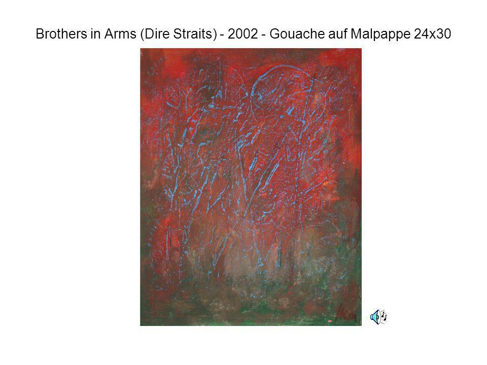 Brothers in Arms (Dire Straits) - 2002 - Gouache auf Malpappe 24x30