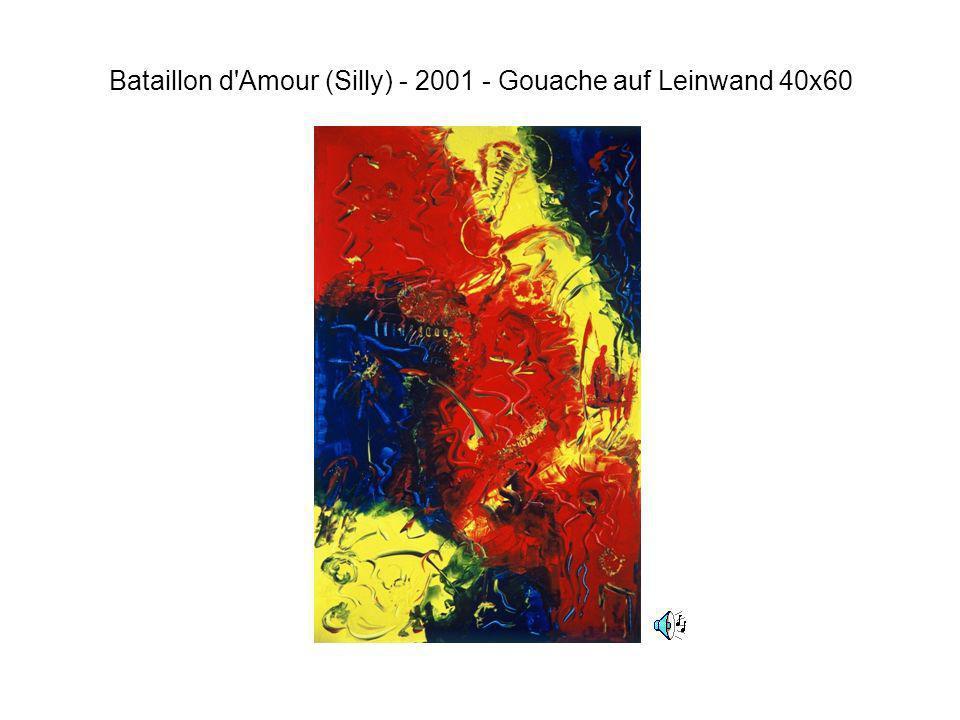 Bataillon d'Amour (Silly) - 2001 - Gouache auf Leinwand 40x60