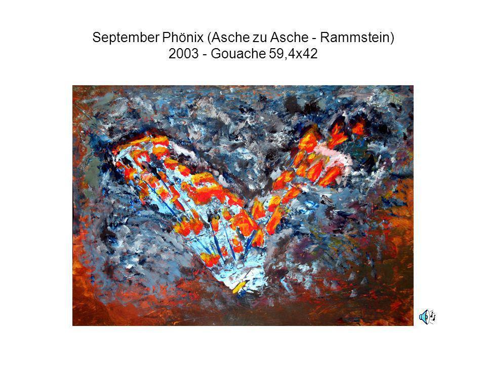 September Phönix (Asche zu Asche - Rammstein) 2003 - Gouache 59,4x42
