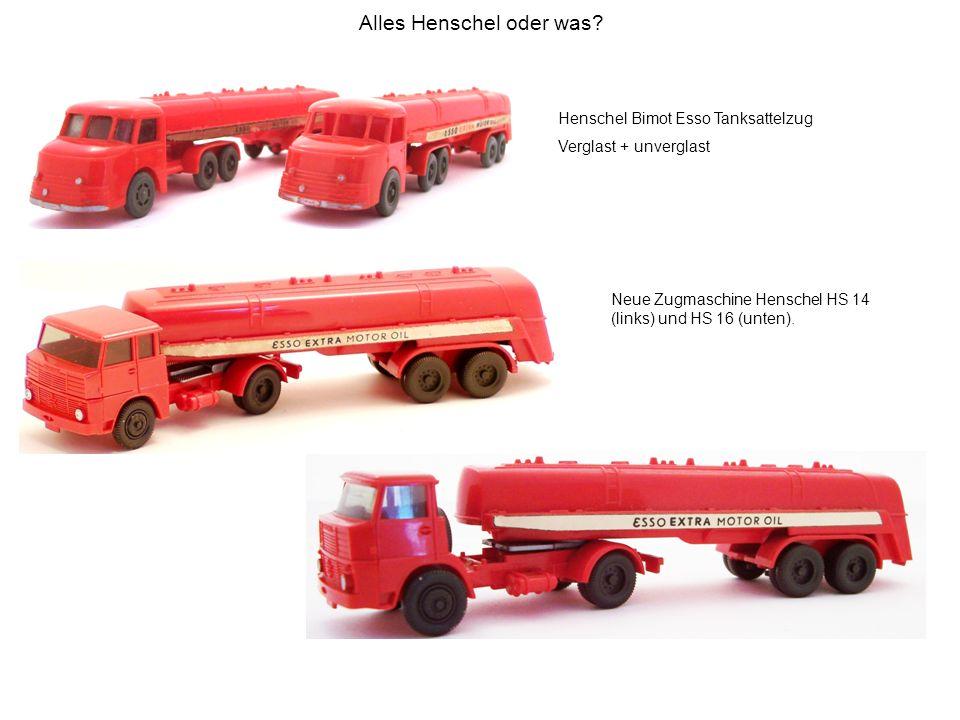 Alles Henschel oder was? Henschel Bimot Esso Tanksattelzug Verglast + unverglast Neue Zugmaschine Henschel HS 14 (links) und HS 16 (unten).