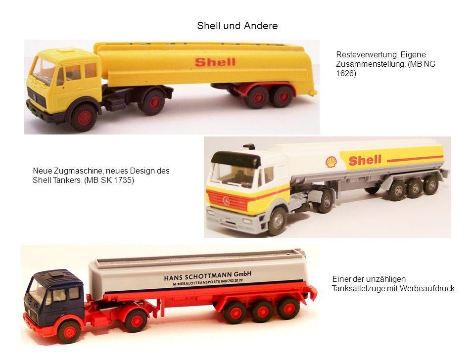 Shell und Andere Resteverwertung. Eigene Zusammenstellung. (MB NG 1626) Neue Zugmaschine, neues Design des Shell Tankers. (MB SK 1735) Einer der unzäh