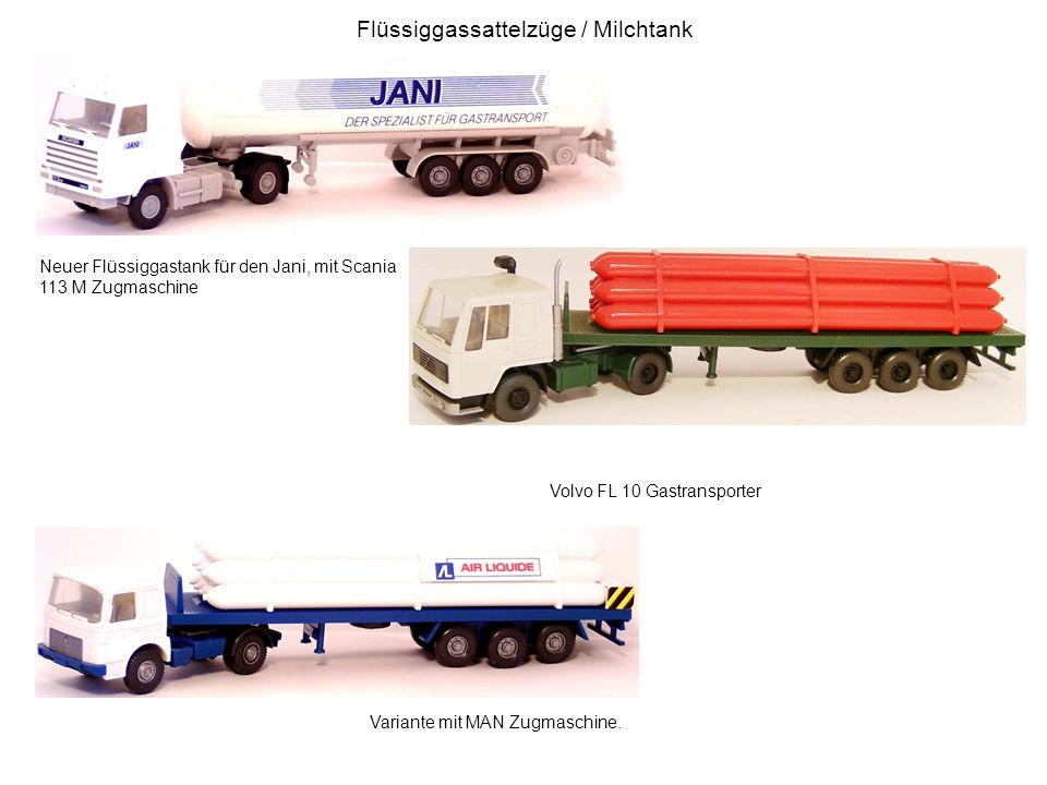 Flüssiggassattelzüge / Milchtank Neuer Flüssiggastank für den Jani, mit Scania 113 M Zugmaschine Volvo FL 10 Gastransporter Variante mit MAN Zugmaschi