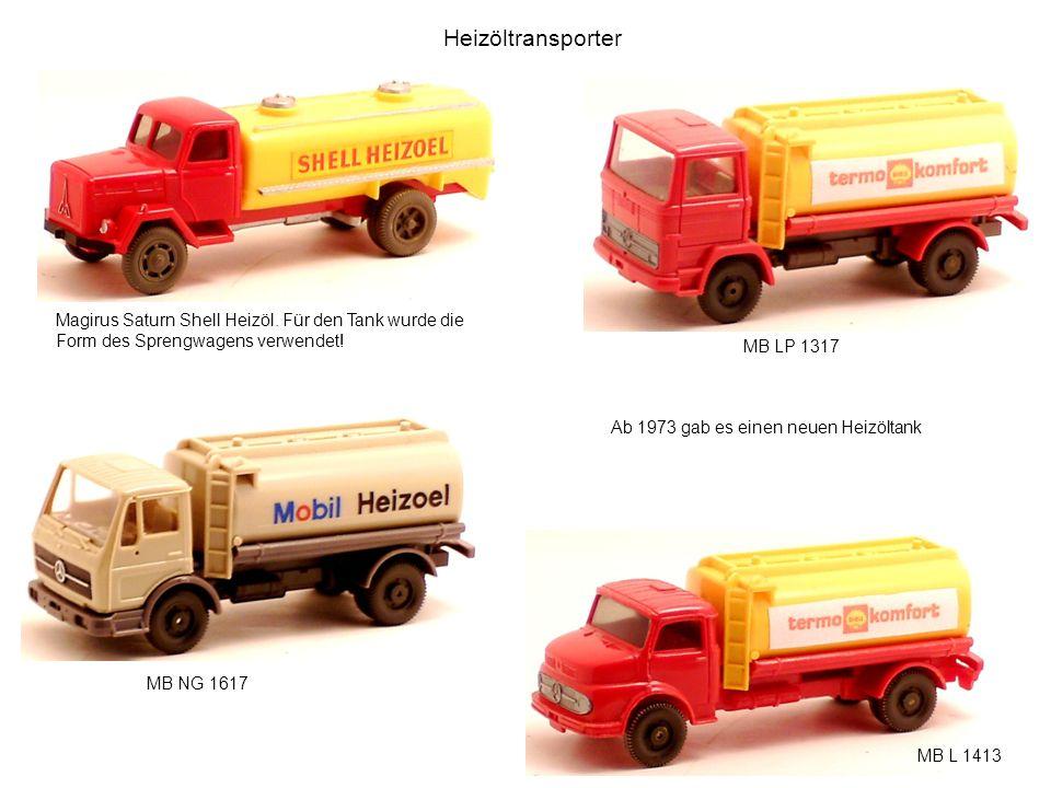 Heizöltransporter MB LP 1317 MB L 1413 MB NG 1617 Magirus Saturn Shell Heizöl. Für den Tank wurde die Form des Sprengwagens verwendet! Ab 1973 gab es