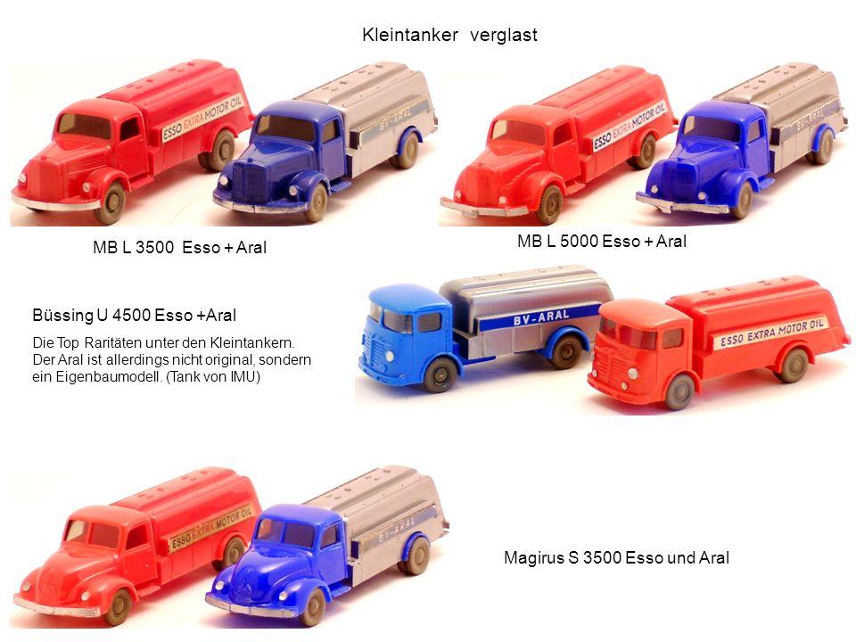 MB L 3500 Esso + Aral Büssing U 4500 Esso +Aral Die Top Raritäten unter den Kleintankern. Der Aral ist allerdings nicht original, sondern ein Eigenbau