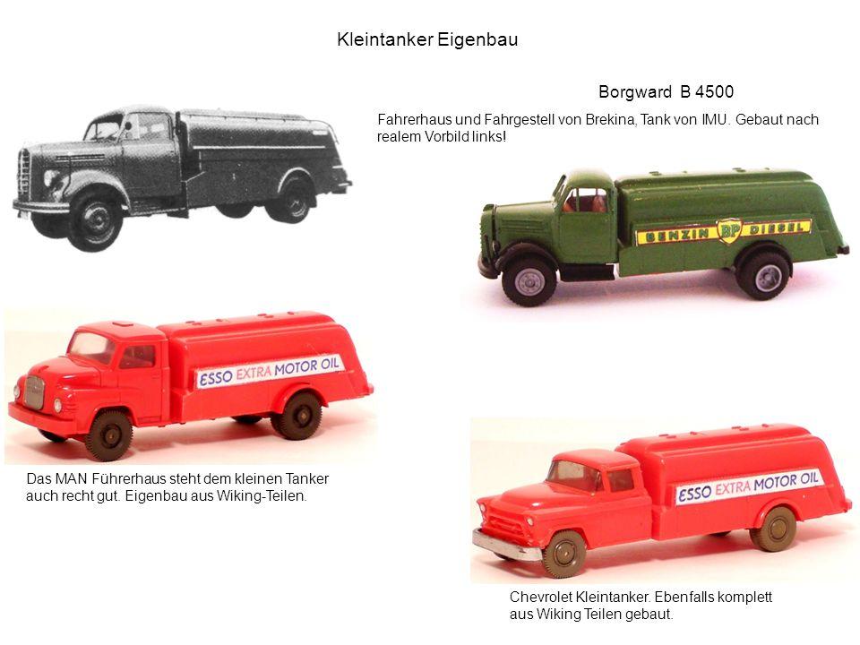 Kleintanker Eigenbau Fahrerhaus und Fahrgestell von Brekina, Tank von IMU. Gebaut nach realem Vorbild links! Borgward B 4500 Das MAN Führerhaus steht