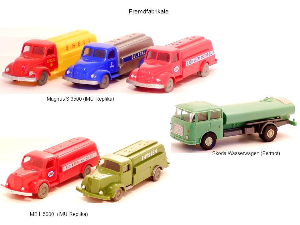 Fremdfabrikate Skoda Wasserwagen (Permot) Magirus S 3500 (IMU Replika) MB L 5000 (IMU Replika)
