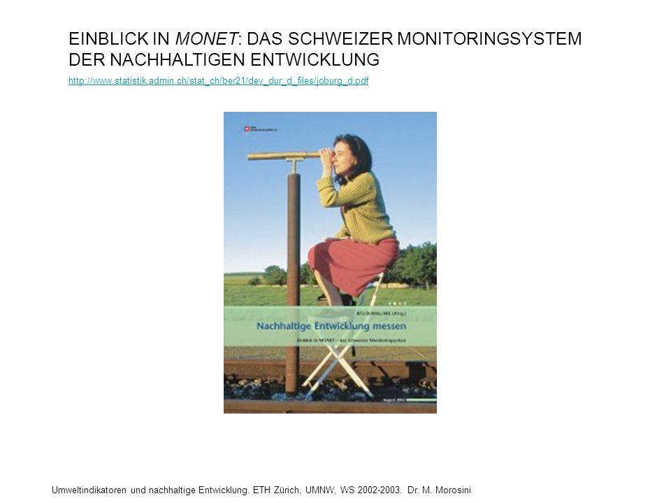 EINBLICK IN MONET: DAS SCHWEIZER MONITORINGSYSTEM DER NACHHALTIGEN ENTWICKLUNG http://www.statistik.admin.ch/stat_ch/ber21/dev_dur_d_files/joburg_d.pd