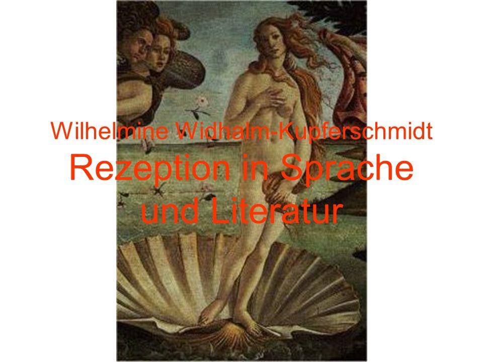 Wilhelmine Widhalm-Kupferschmidt Rezeption in Sprache und Literatur