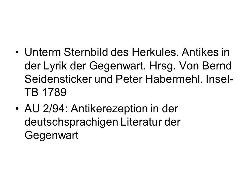 Unterm Sternbild des Herkules. Antikes in der Lyrik der Gegenwart. Hrsg. Von Bernd Seidensticker und Peter Habermehl. Insel- TB 1789 AU 2/94: Antikere