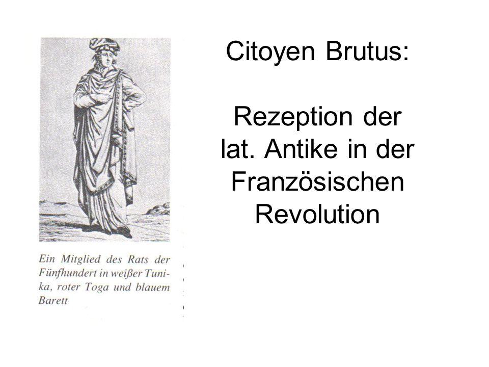 Citoyen Brutus: Rezeption der lat. Antike in der Französischen Revolution