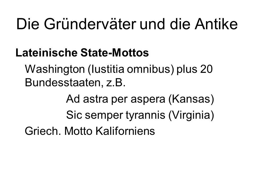 Die Gründerväter und die Antike Lateinische State-Mottos Washington (Iustitia omnibus) plus 20 Bundesstaaten, z.B. Ad astra per aspera (Kansas) Sic se