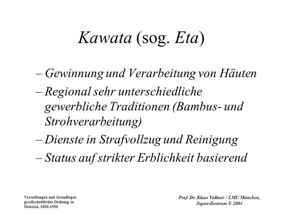 Vorstellungen und Grundlagen gesellschaftlicher Ordnung in Ostasien, 1600-1900 Prof. Dr. Klaus Vollmer / LMU München, Japan-Zentrum © 2004 Kawata (sog