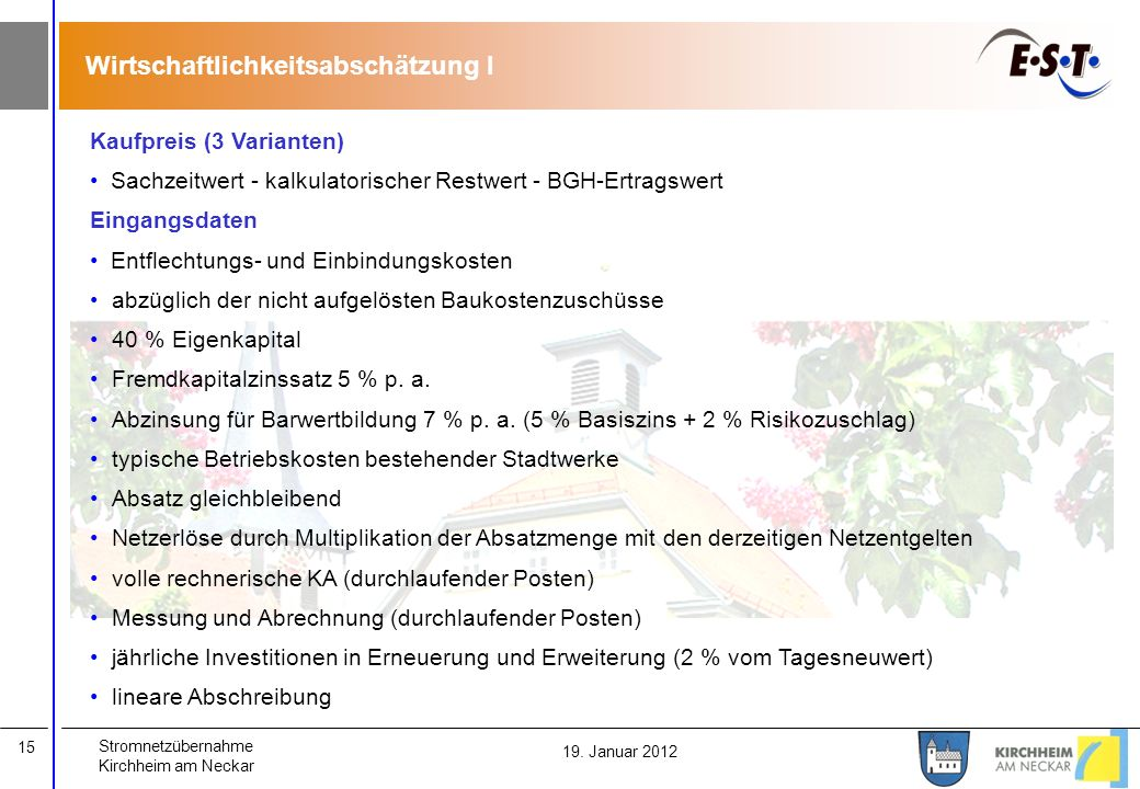 Stromnetzübernahme Kirchheim am Neckar 15 19. Januar 2012 Kaufpreis (3 Varianten) Sachzeitwert - kalkulatorischer Restwert - BGH-Ertragswert Eingangsd