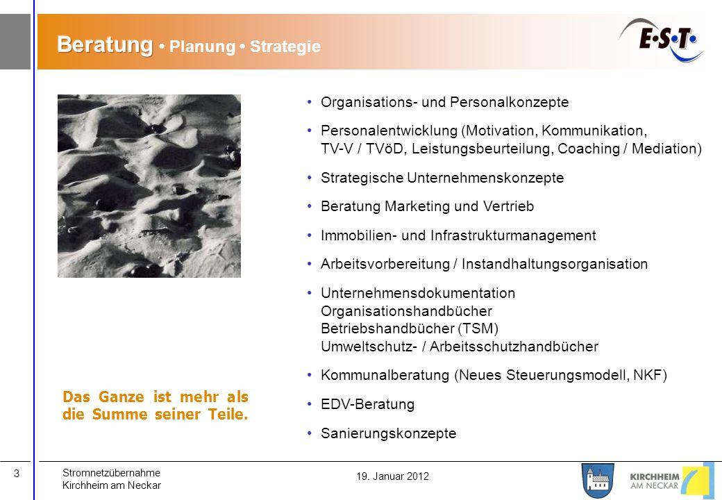 Stromnetzübernahme Kirchheim am Neckar 3 19. Januar 2012 Das Ganze ist mehr als die Summe seiner Teile. Organisations- und Personalkonzepte Personalen