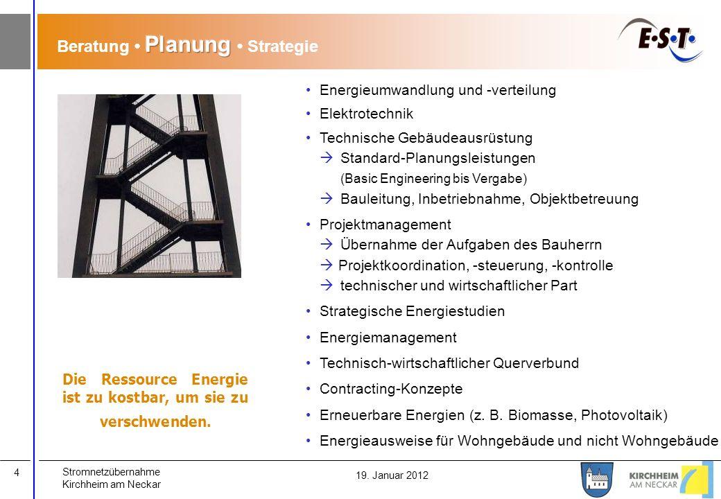 Stromnetzübernahme Kirchheim am Neckar 4 19. Januar 2012 Energieumwandlung und -verteilung Elektrotechnik Technische Gebäudeausrüstung Standard-Planun