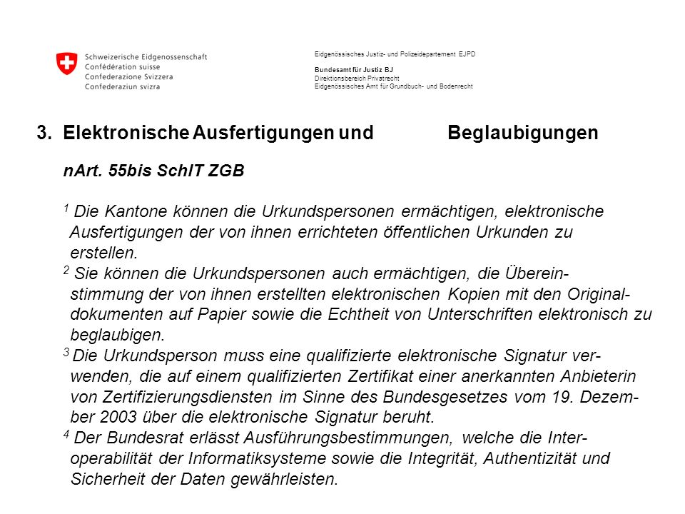 Eidgenössisches Justiz- und Polizeidepartement EJPD Bundesamt für Justiz BJ Direktionsbereich Privatrecht Eidgenössisches Amt für Grundbuch- und Bodenrecht 4.