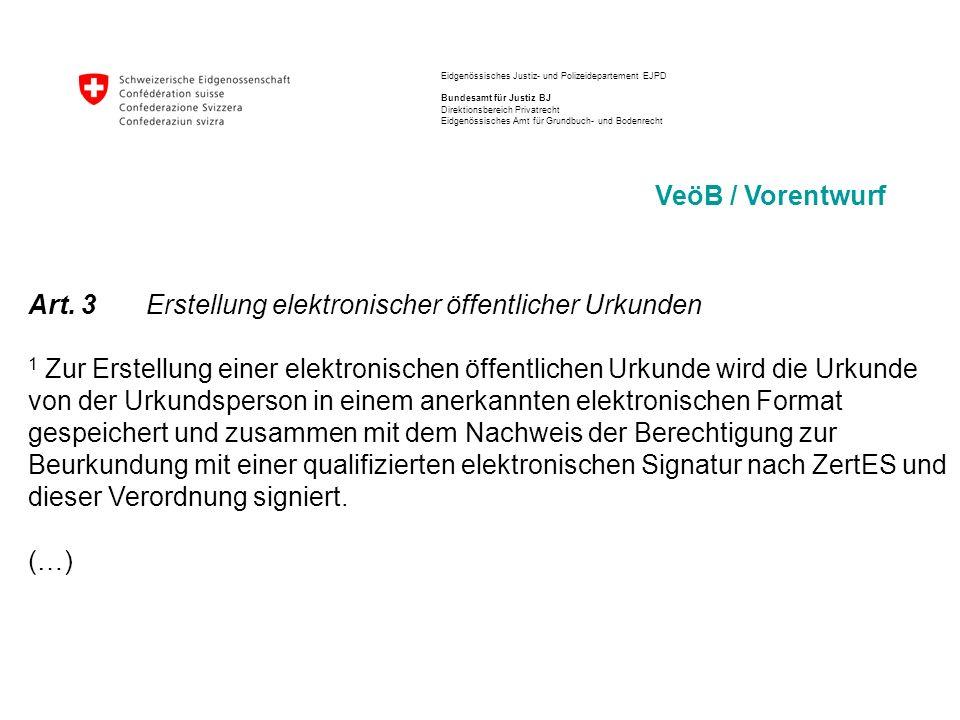 Eidgenössisches Justiz- und Polizeidepartement EJPD Bundesamt für Justiz BJ Direktionsbereich Privatrecht Eidgenössisches Amt für Grundbuch- und Bodenrecht VeöB / Vorentwurf 2.
