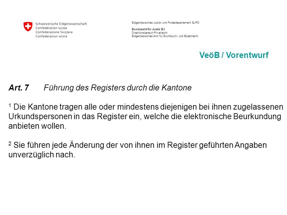 Eidgenössisches Justiz- und Polizeidepartement EJPD Bundesamt für Justiz BJ Direktionsbereich Privatrecht Eidgenössisches Amt für Grundbuch- und Bodenrecht VeöB / Vorentwurf 4.