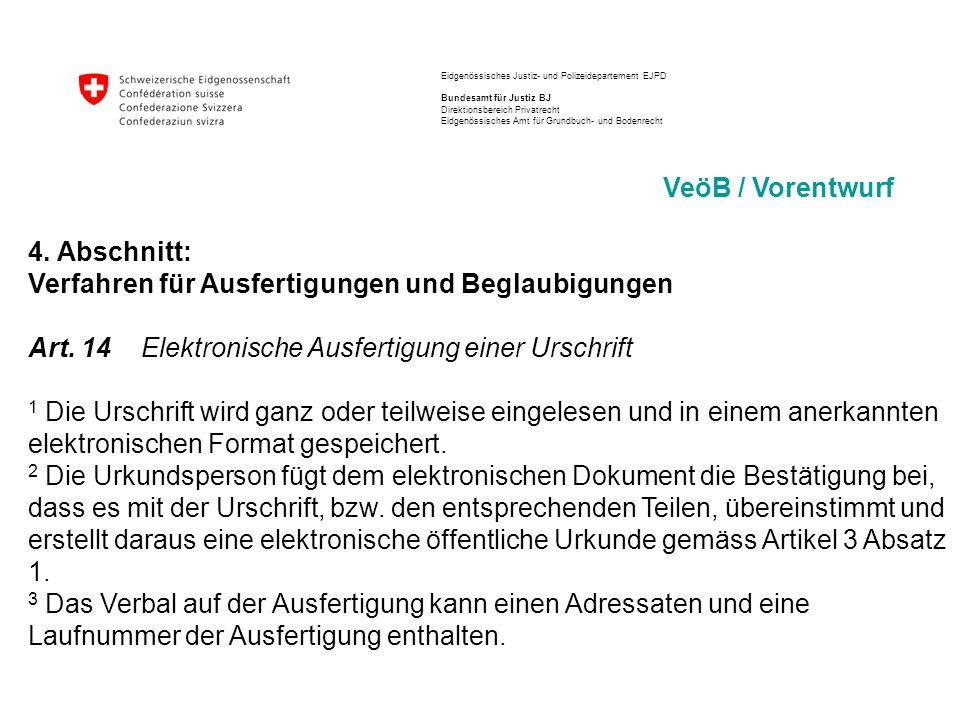 Eidgenössisches Justiz- und Polizeidepartement EJPD Bundesamt für Justiz BJ Direktionsbereich Privatrecht Eidgenössisches Amt für Grundbuch- und Bodenrecht VeöB / Vorentwurf Art.