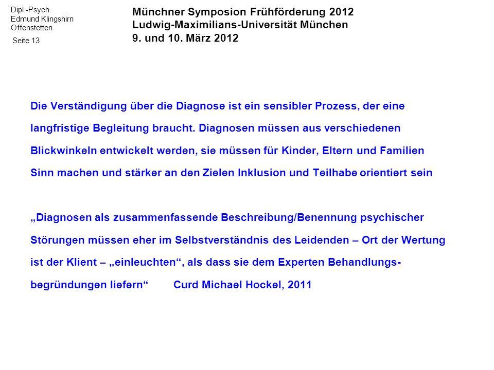 Dipl.-Psych. Edmund Klingshirn Offenstetten Seite 13 Die Verständigung über die Diagnose ist ein sensibler Prozess, der eine langfristige Begleitung b