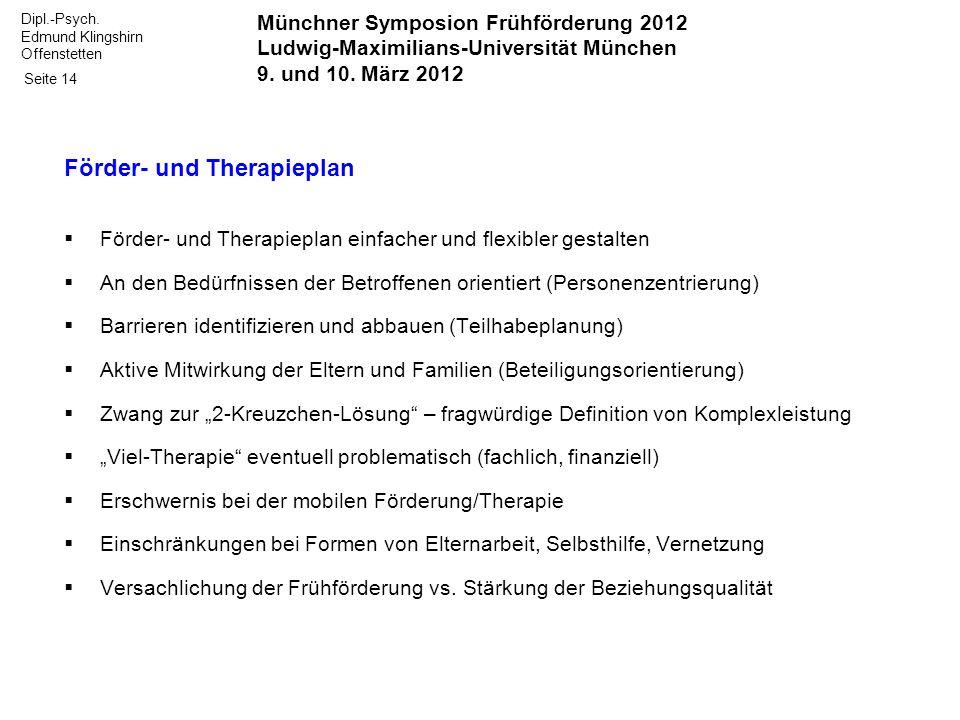 Dipl.-Psych. Edmund Klingshirn Offenstetten Seite 14 Förder- und Therapieplan Förder- und Therapieplan einfacher und flexibler gestalten An den Bedürf