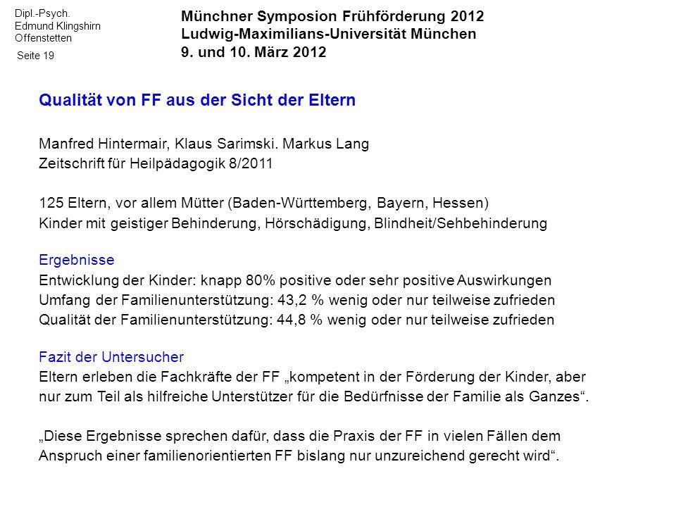 Dipl.-Psych. Edmund Klingshirn Offenstetten Seite 19 Münchner Symposion Frühförderung 2012 Ludwig-Maximilians-Universität München 9. und 10. März 2012