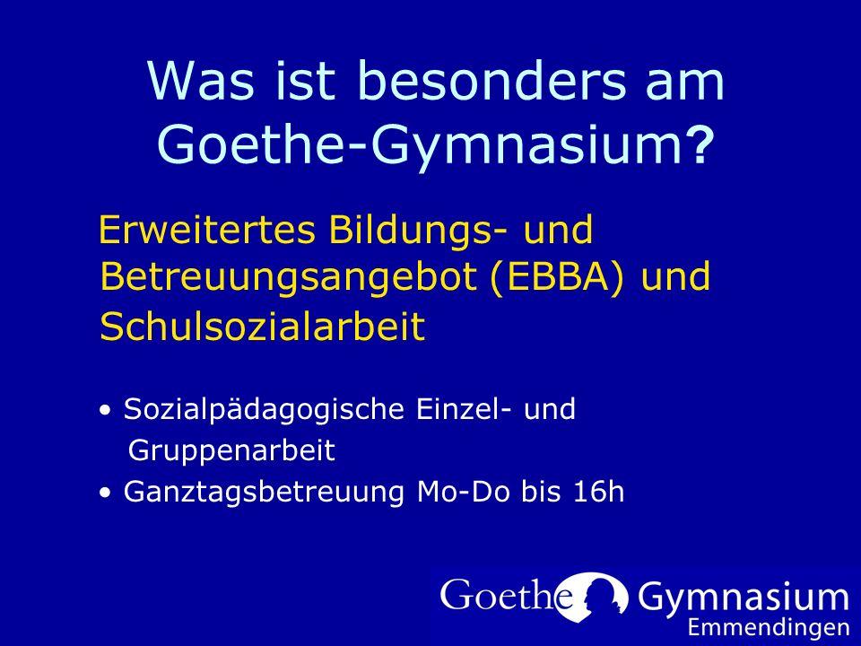 Was ist besonders am Goethe-Gymnasium ? Um Ihr Firmenlogo auf diese Folie einzufügen: Im Menü Einfügen Wählen Sie Grafik Wählen Sie Ihre Logodatei Kli