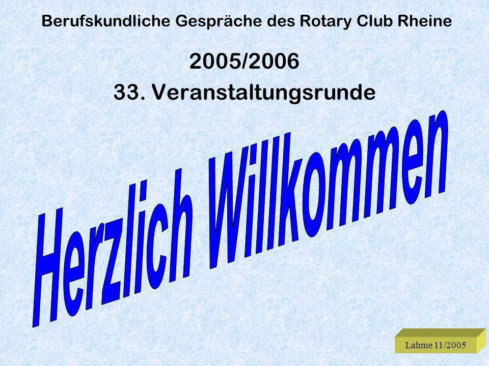 Berufskundliche Gespräche des Rotary Club Rheine 2005/2006 33. Veranstaltungsrunde Lahme 11/2005