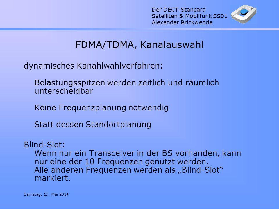 Der DECT-Standard Satelliten & Mobilfunk SS01 Alexander Brickwedde Samstag, 17. Mai 2014 FDMA/TDMA, Kanalauswahl dynamisches Kanahlwahlverfahren: Bela
