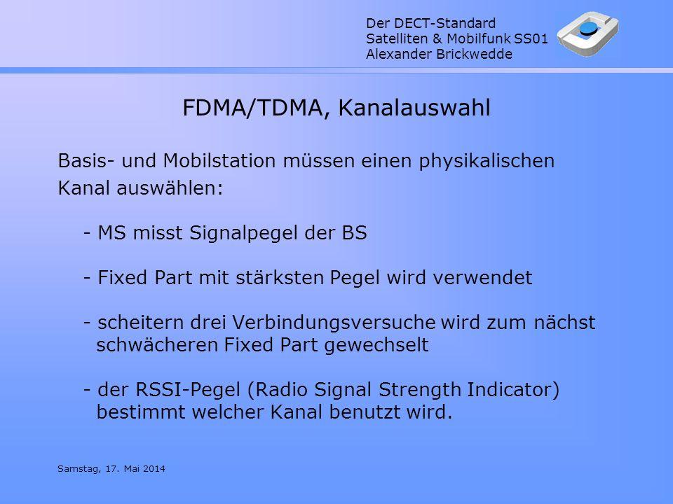 Der DECT-Standard Satelliten & Mobilfunk SS01 Alexander Brickwedde Samstag, 17. Mai 2014 FDMA/TDMA, Kanalauswahl Basis- und Mobilstation müssen einen