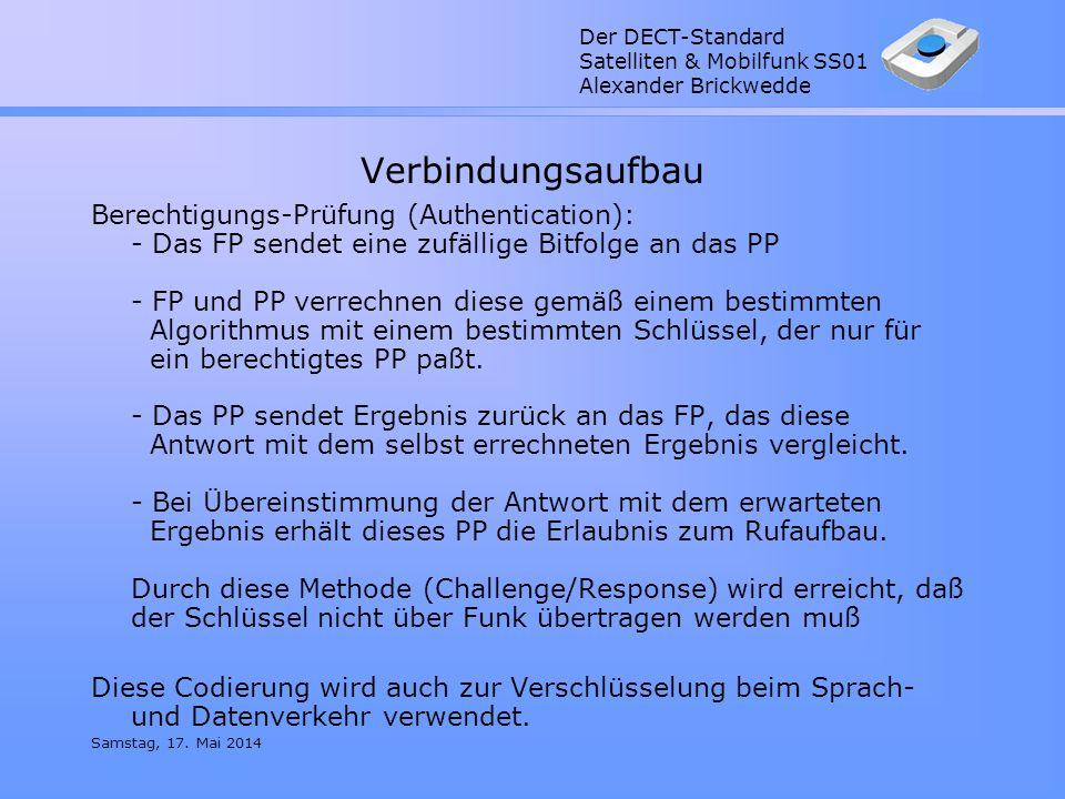Der DECT-Standard Satelliten & Mobilfunk SS01 Alexander Brickwedde Samstag, 17. Mai 2014 Verbindungsaufbau Berechtigungs-Prüfung (Authentication): - D