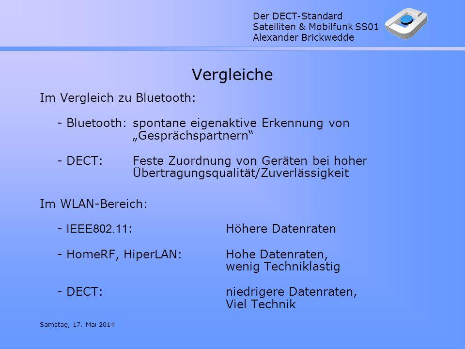 Der DECT-Standard Satelliten & Mobilfunk SS01 Alexander Brickwedde Samstag, 17. Mai 2014 Vergleiche Im Vergleich zu Bluetooth: - Bluetooth:spontane ei