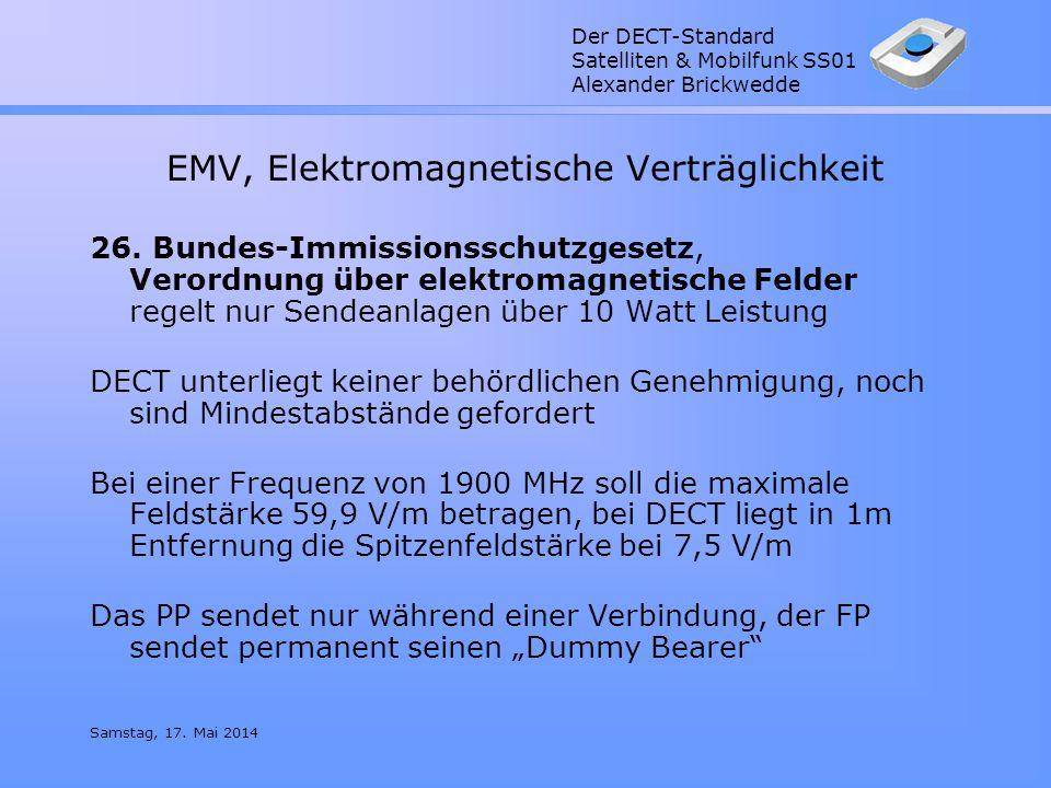 Der DECT-Standard Satelliten & Mobilfunk SS01 Alexander Brickwedde Samstag, 17. Mai 2014 EMV, Elektromagnetische Verträglichkeit 26. Bundes-Immissions