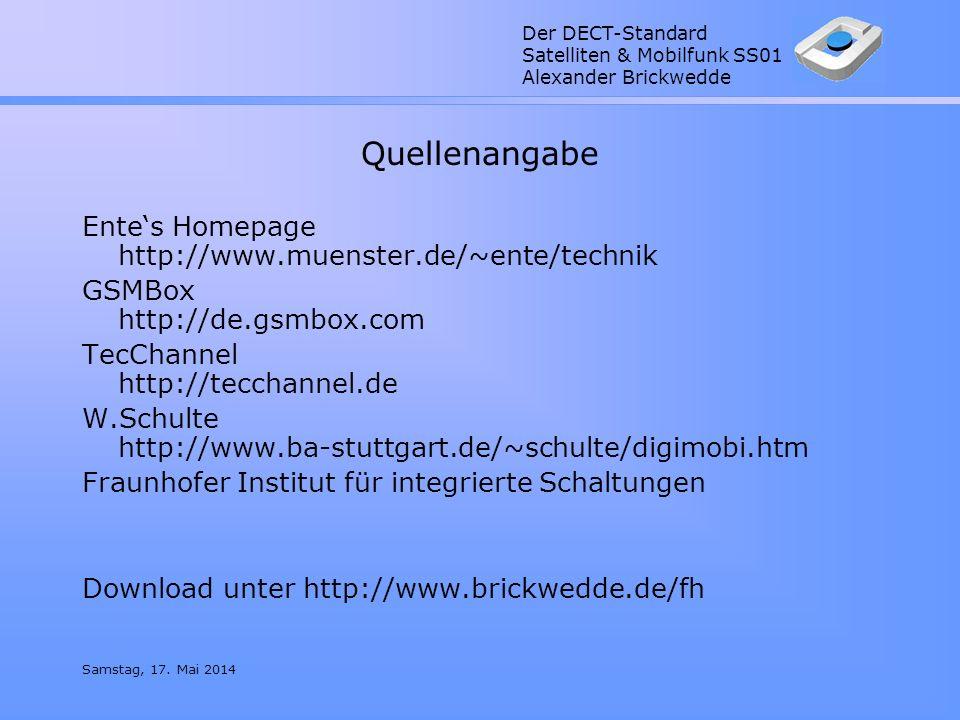 Der DECT-Standard Satelliten & Mobilfunk SS01 Alexander Brickwedde Samstag, 17. Mai 2014 Quellenangabe Entes Homepage http://www.muenster.de/~ente/tec