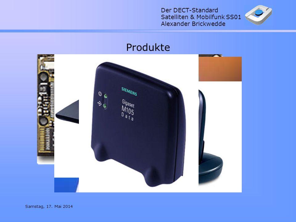 Der DECT-Standard Satelliten & Mobilfunk SS01 Alexander Brickwedde Samstag, 17. Mai 2014 Produkte