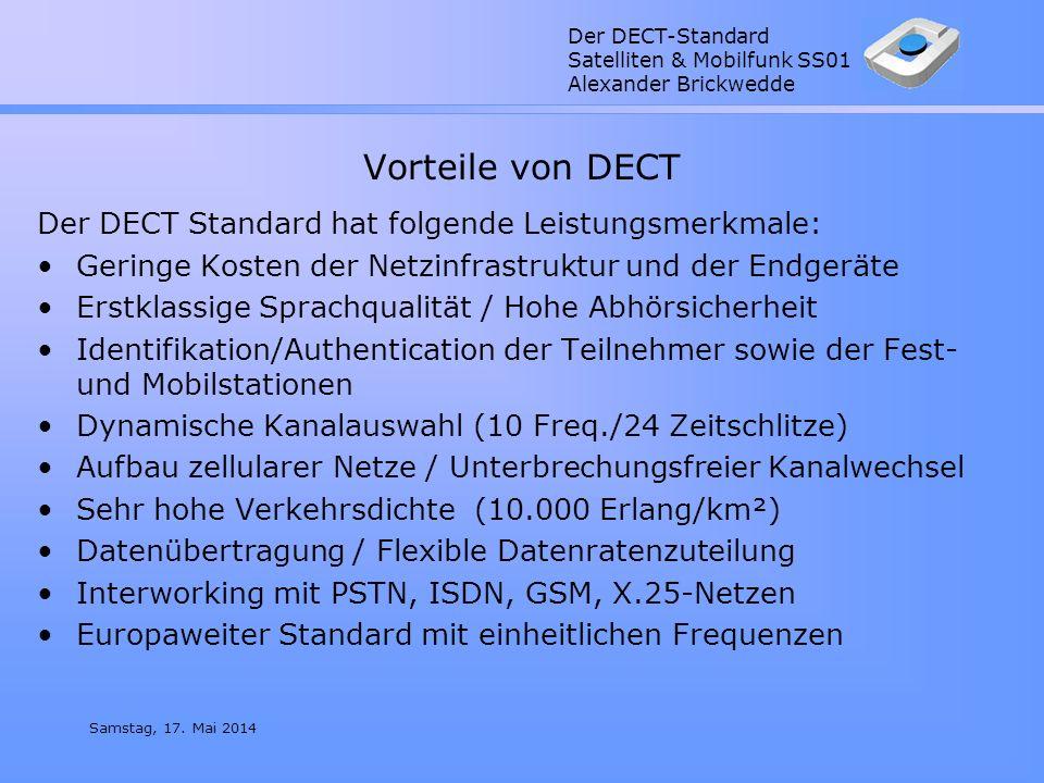 Der DECT-Standard Satelliten & Mobilfunk SS01 Alexander Brickwedde Samstag, 17. Mai 2014 Vorteile von DECT Der DECT Standard hat folgende Leistungsmer