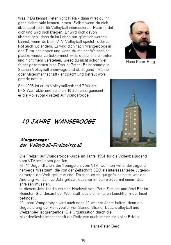 Hans-Peter Berg 10 JAHRE WANGEROOGE Wangerooge: der Volleyball-Freizeitspaß Die Freizeit auf Wangerooge wurde im Jahre 1994 für die Volleyballjugend v