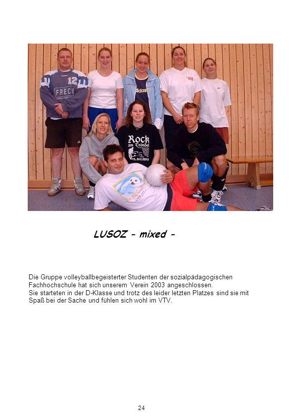LUSOZ - mixed - Die Gruppe volleyballbegeisterter Studenten der sozialpädagogischen Fachhochschule hat sich unserem Verein 2003 angeschlossen. Sie sta