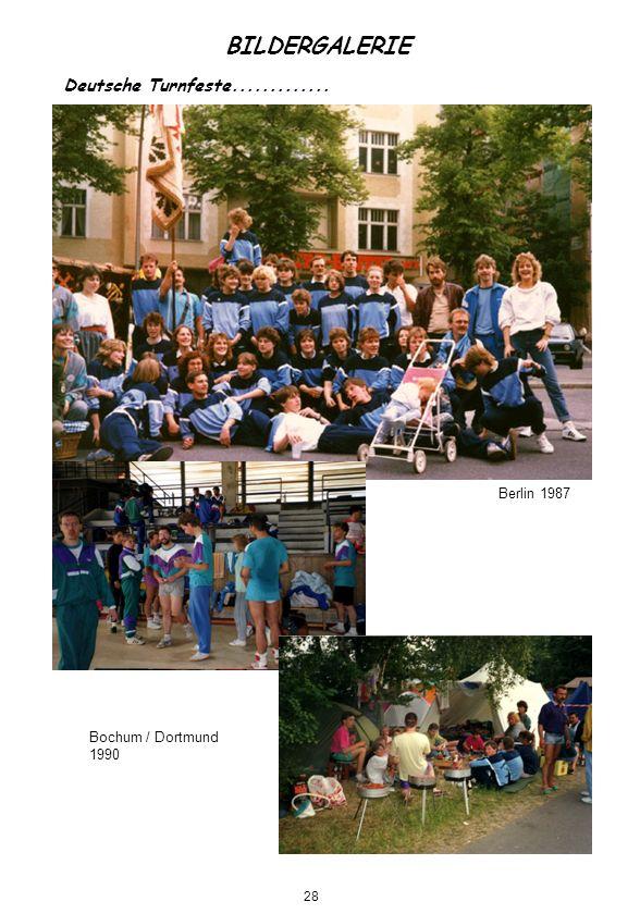 Deutsche Turnfeste............. Berlin 1987 Bochum / Dortmund 1990 BILDERGALERIE 28