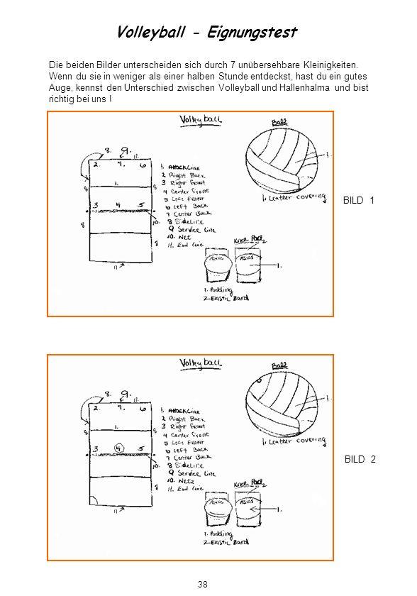 Volleyball - Eignungstest Die beiden Bilder unterscheiden sich durch 7 unübersehbare Kleinigkeiten. Wenn du sie in weniger als einer halben Stunde ent