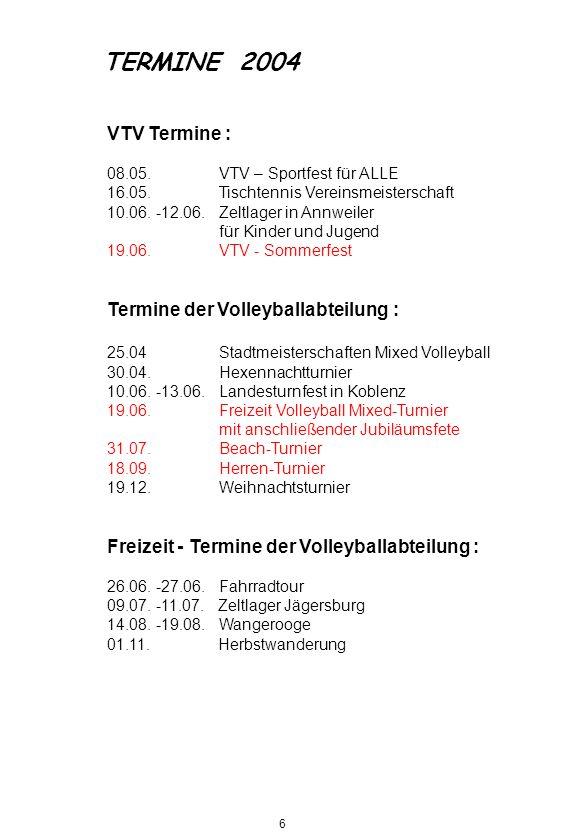 VTV Termine : 08.05. VTV – Sportfest für ALLE 16.05. Tischtennis Vereinsmeisterschaft 10.06. -12.06. Zeltlager in Annweiler für Kinder und Jugend 19.0