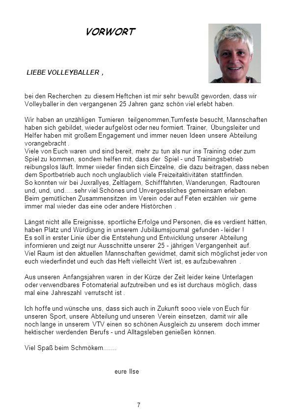 Hans-Peter Berg 10 JAHRE WANGEROOGE Wangerooge: der Volleyball-Freizeitspaß Die Freizeit auf Wangerooge wurde im Jahre 1994 für die Volleyballjugend vom VTV ins Leben gerufen.