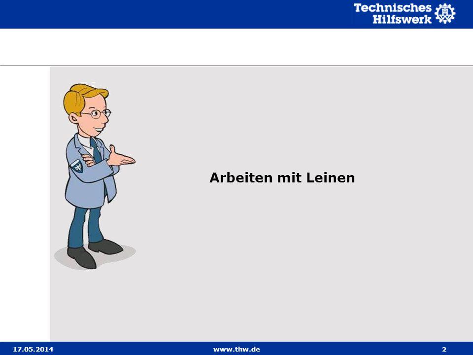 17.05.2014www.thw.de2 Arbeiten mit Leinen