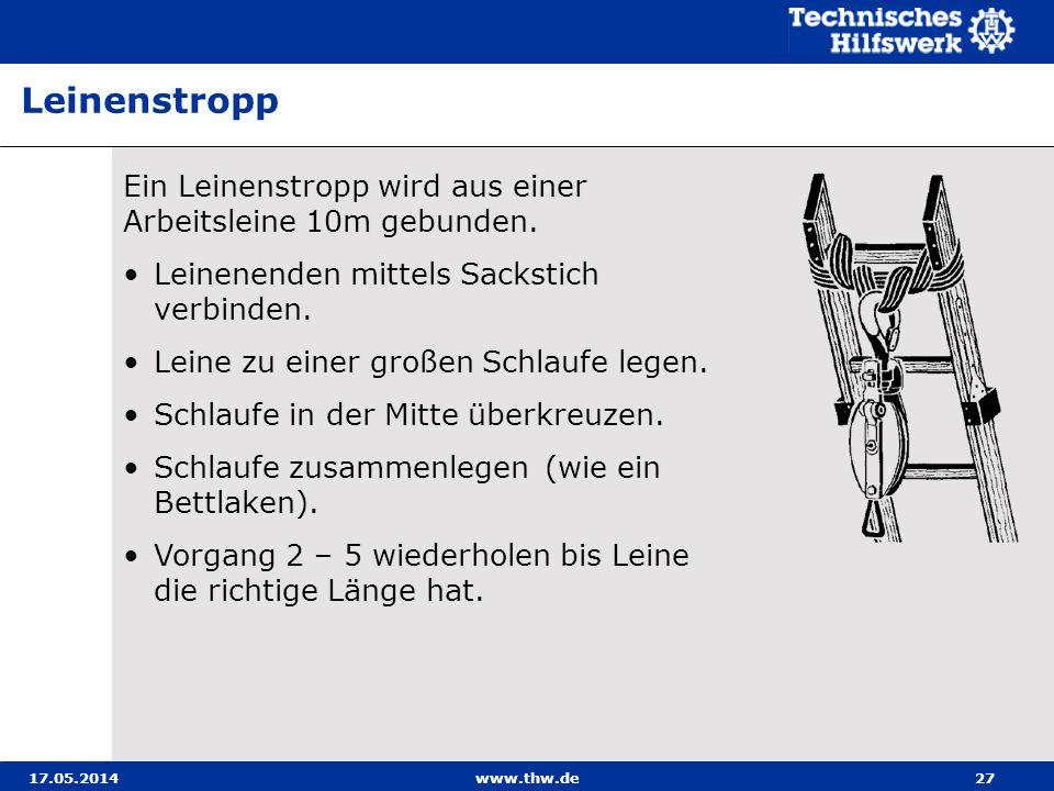 17.05.2014www.thw.de27 Ein Leinenstropp wird aus einer Arbeitsleine 10m gebunden.