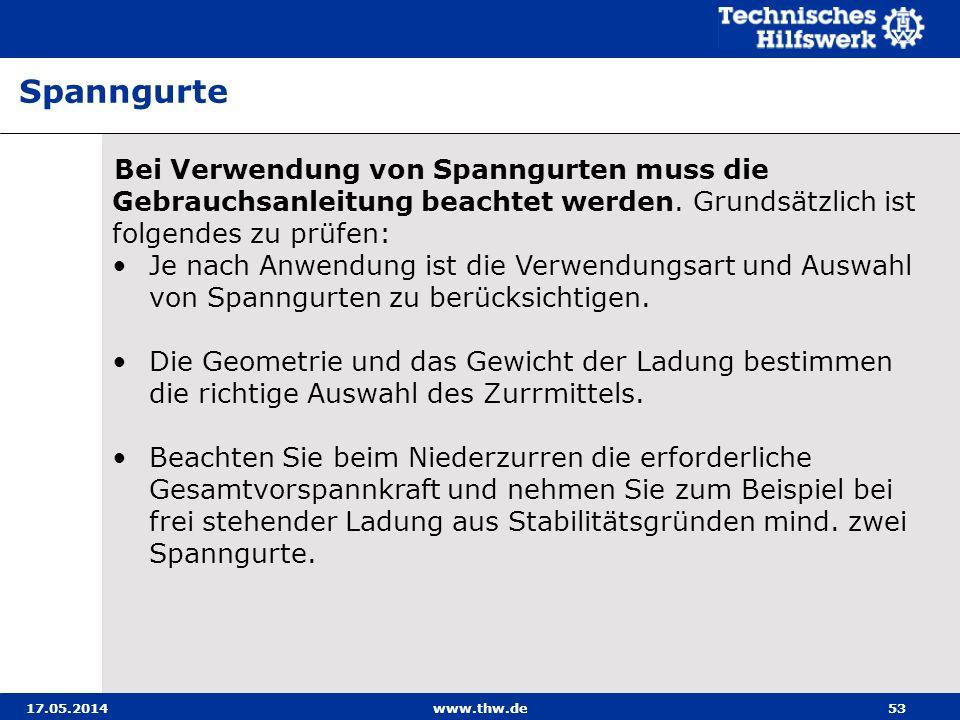 17.05.2014www.thw.de53 Bei Verwendung von Spanngurten muss die Gebrauchsanleitung beachtet werden.