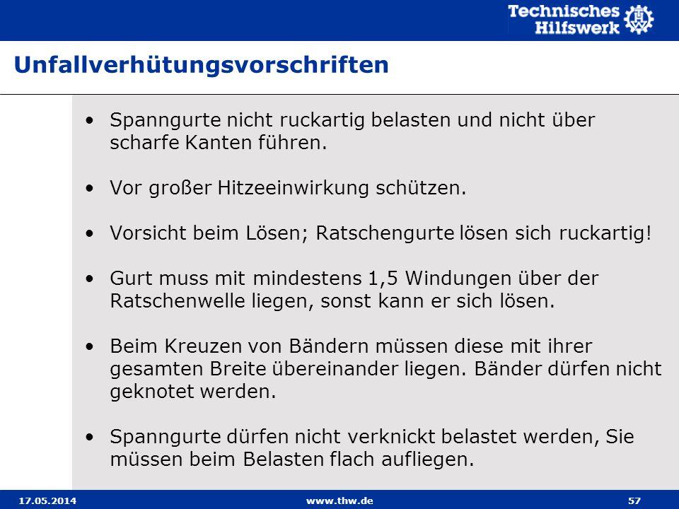 17.05.2014www.thw.de57 Spanngurte nicht ruckartig belasten und nicht über scharfe Kanten führen.