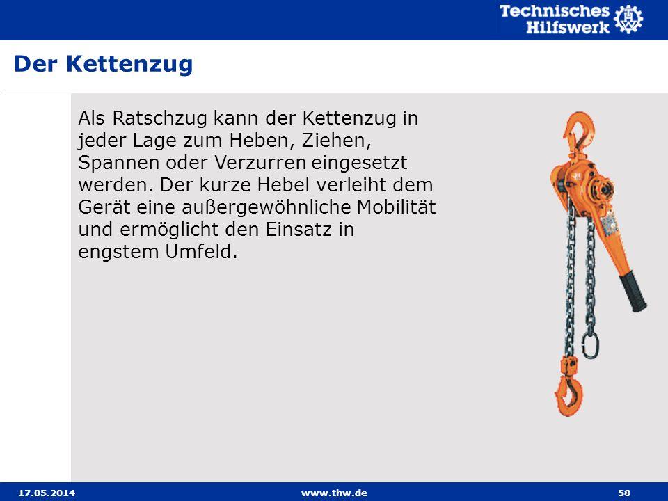17.05.2014www.thw.de58 Als Ratschzug kann der Kettenzug in jeder Lage zum Heben, Ziehen, Spannen oder Verzurren eingesetzt werden.