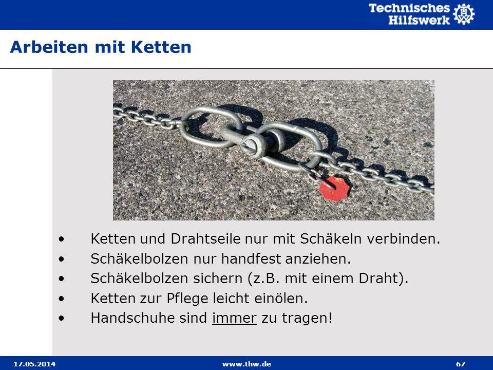 17.05.2014www.thw.de67 Ketten und Drahtseile nur mit Schäkeln verbinden.