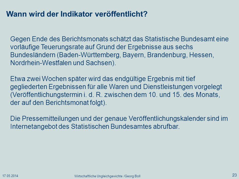 17.05.2014 Wirtschaftliche Ungleichgewichte /Georg Boll 23 Gegen Ende des Berichtsmonats schätzt das Statistische Bundesamt eine vorläufige Teuerungsr