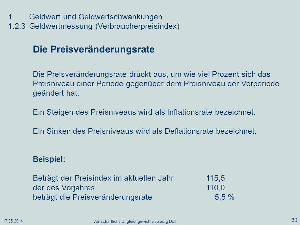17.05.2014 Wirtschaftliche Ungleichgewichte /Georg Boll 30 1.Geldwert und Geldwertschwankungen 1.2.3Geldwertmessung (Verbraucherpreisindex) Die Preisv